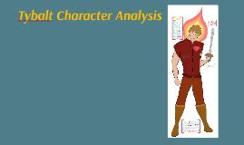 Tybalt Character Analysis by Evalyn C